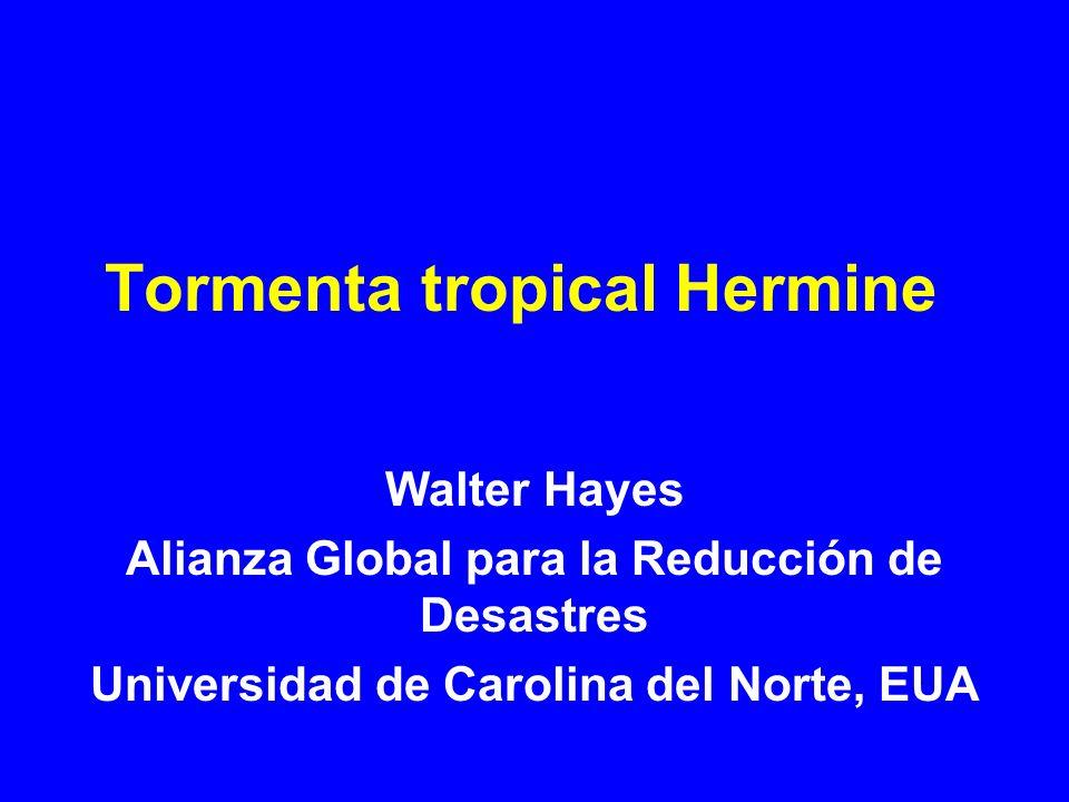 Tormenta tropical Hermine Walter Hayes Alianza Global para la Reducción de Desastres Universidad de Carolina del Norte, EUA