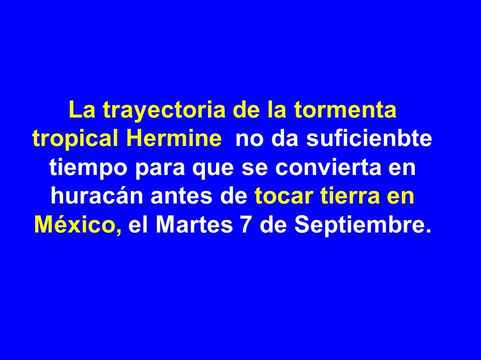 La trayectoria de la tormenta tropical Hermine no da suficienbte tiempo para que se convierta en huracán antes de tocar tierra en México, el Martes 7 de Septiembre.