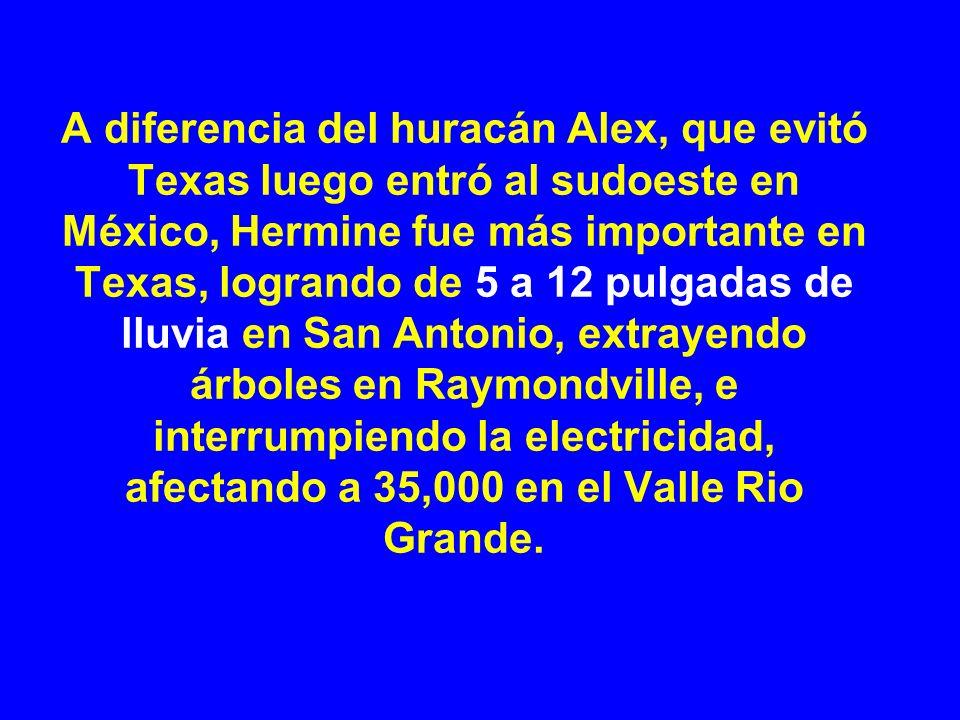 A diferencia del huracán Alex, que evitó Texas luego entró al sudoeste en México, Hermine fue más importante en Texas, logrando de 5 a 12 pulgadas de