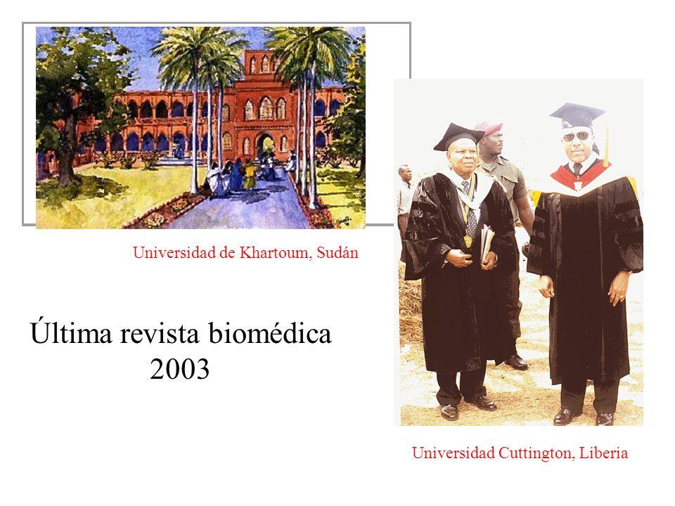 Universidad de Khartoum, Sudán Universidad Cuttington, Liberia Última revista biomédica 2003