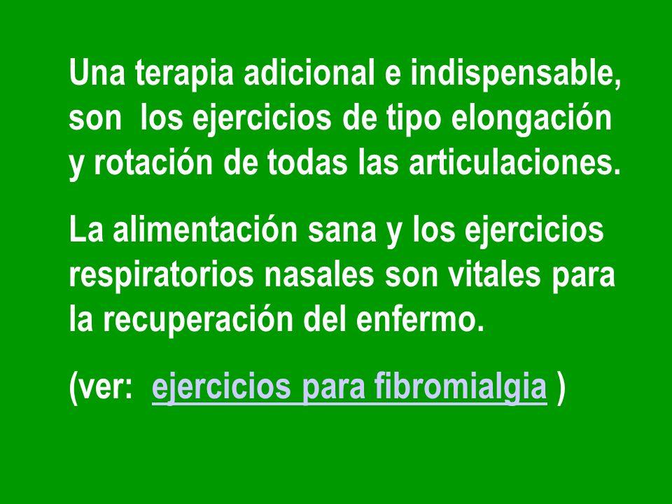 Una terapia adicional e indispensable, son los ejercicios de tipo elongación y rotación de todas las articulaciones. La alimentación sana y los ejerci