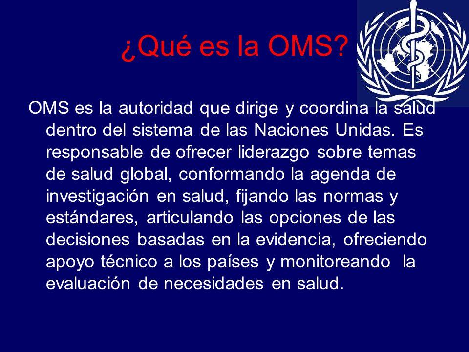 OMS es la autoridad que dirige y coordina la salud dentro del sistema de las Naciones Unidas.
