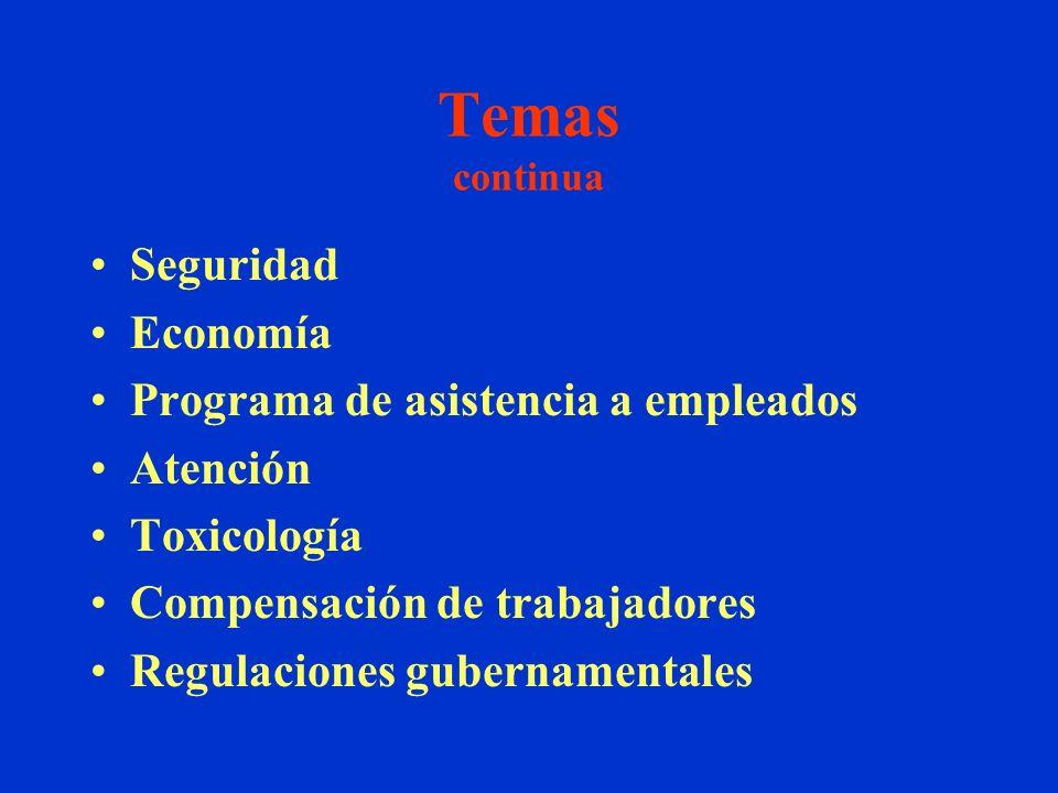 Temas continua Seguridad Economía Programa de asistencia a empleados Atención Toxicología Compensación de trabajadores Regulaciones gubernamentales