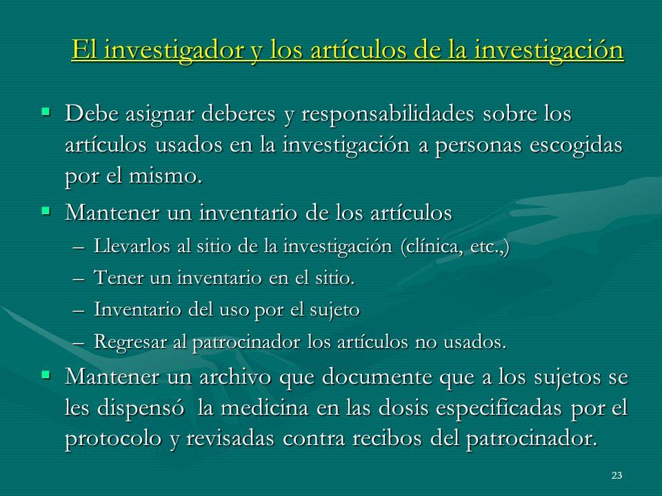 23 El investigador y los artículos de la investigación Debe asignar deberes y responsabilidades sobre los artículos usados en la investigación a perso