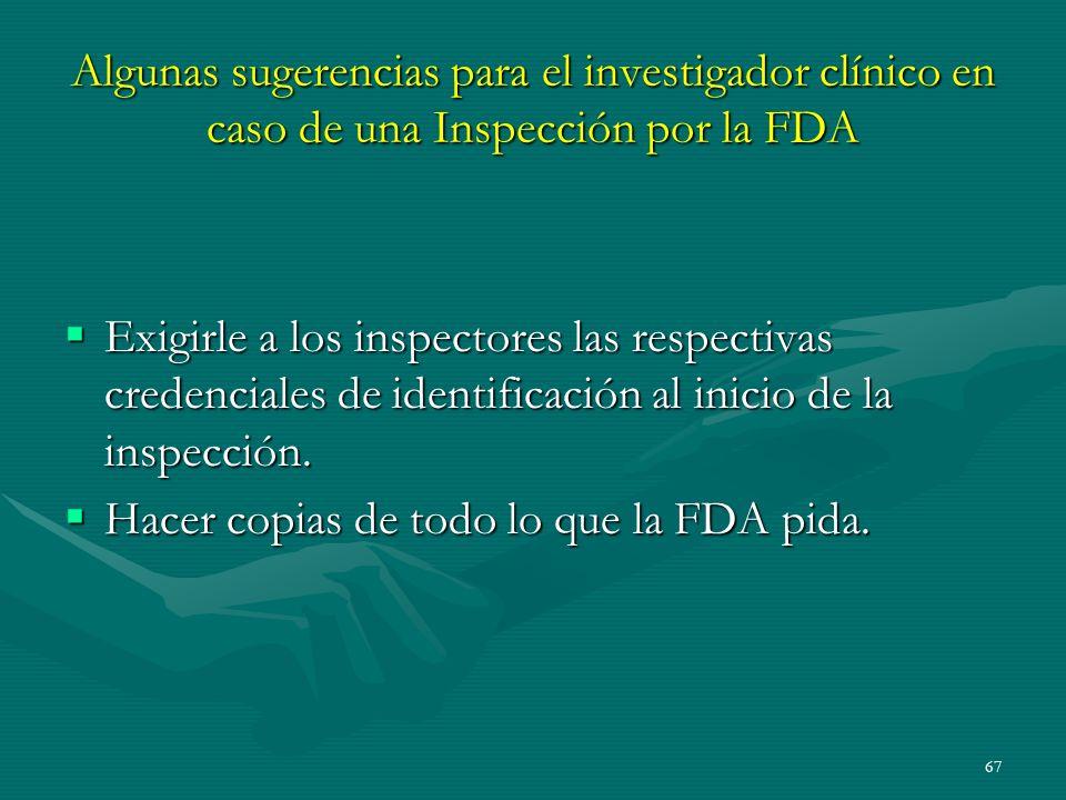 67 Algunas sugerencias para el investigador clínico en caso de una Inspección por la FDA Exigirle a los inspectores las respectivas credenciales de id