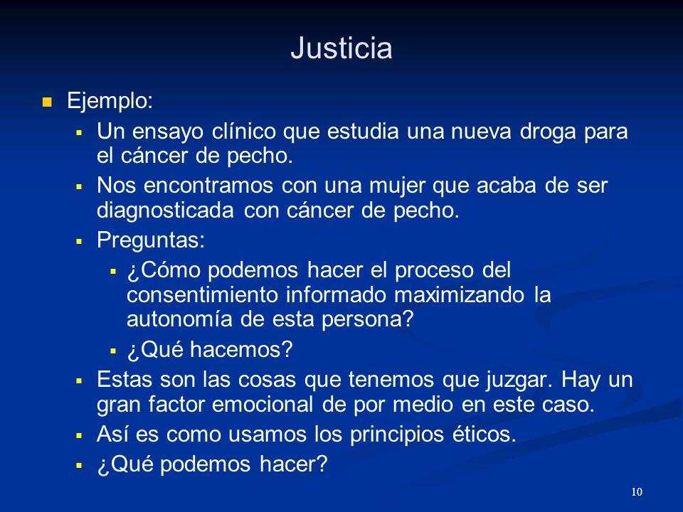 11 Justicia Ejemplo: Queremos hacer un estudio que implica revisar y estudiar retrospectivamente los expedientes de un hospital.