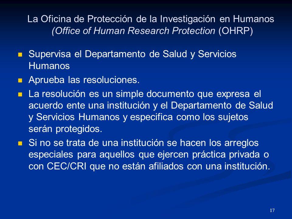 18 La Oficina de Protección de la Investigación en Humanos (Office of Human Research Protection (OHRP) Resoluciones – (HHS Assurance) Pueden hacer una búsqueda en la Internet para encontrar el numero de la resolución del IRB.