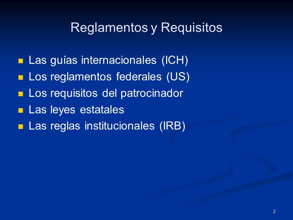3 El aplicación de los reglamentos El tipo de investigación Las fuentes de financiamiento El tipo de institución Institución académica versus Hospital