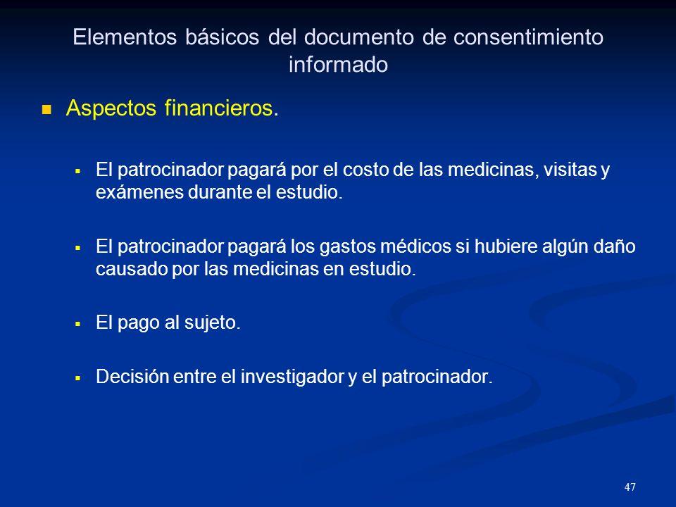 48 Elementos básicos del documento de consentimiento informado Firmas El sujeto, el investigador, la persona que obtiene el consentimiento informado y un testigo, deben firmar, inicializarlo y fecharlo.