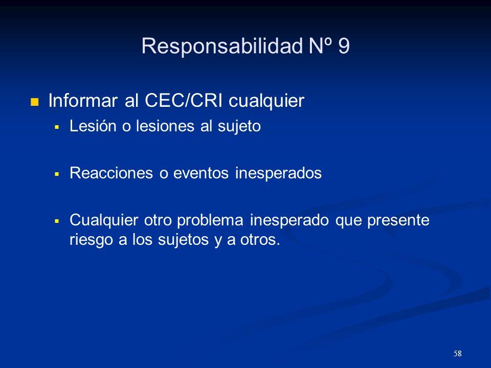 59 Responsabilidad Nº 10 Retener los documentos del CEC/CRI y el consentimiento informado por al menor tres años después de que el estudio haya terminado.