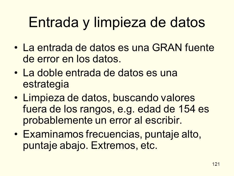 121 Entrada y limpieza de datos La entrada de datos es una GRAN fuente de error en los datos. La doble entrada de datos es una estrategia Limpieza de