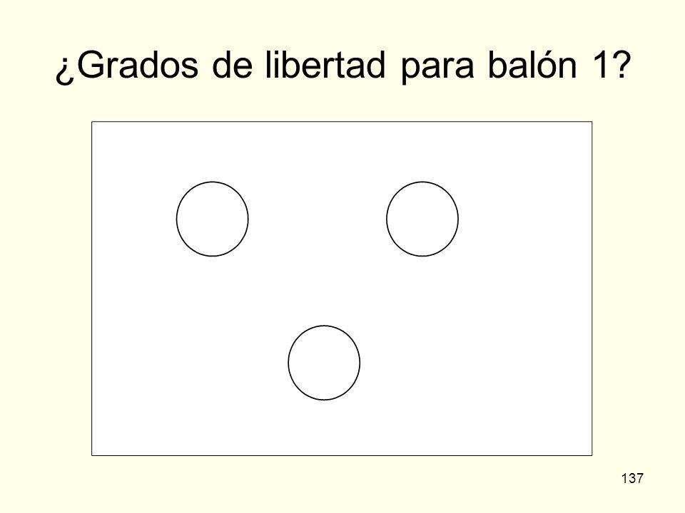 137 ¿Grados de libertad para balón 1?