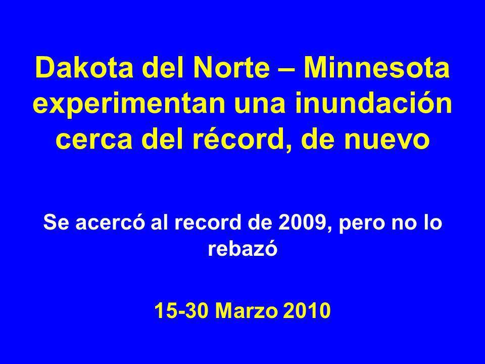 Razones para la inundación La amenaza annual de inundación para Fargo, ND y Moorhead, MN es ocasionada por: 1) El deshielo de primavera y sus corriente, después 2) Un invierno severo.