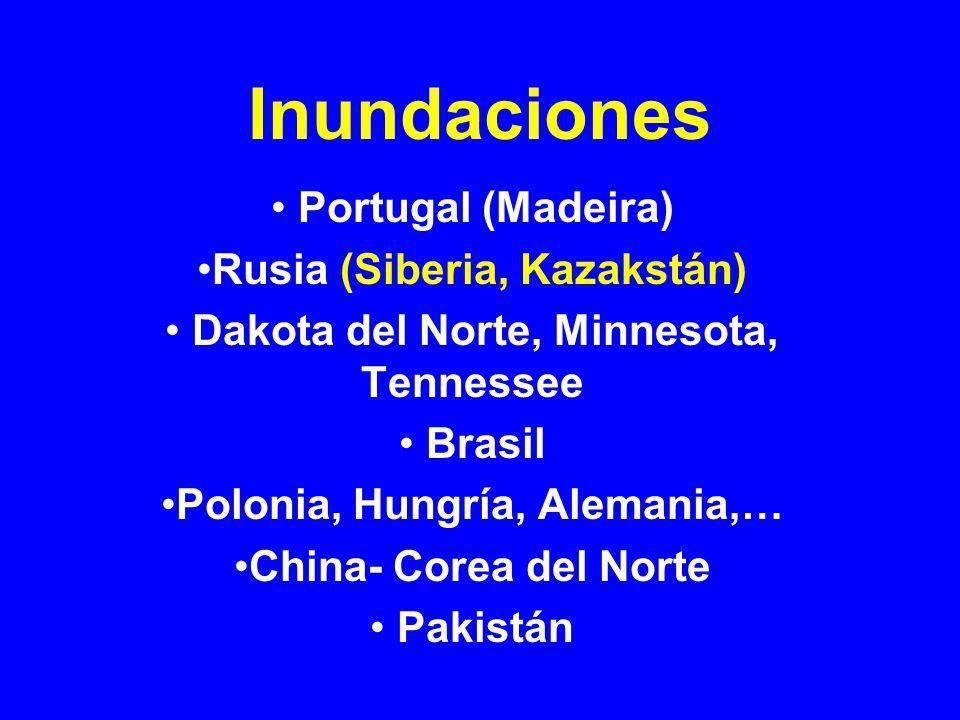 Naciones afectadas … Madeira (Portugal), Rusia, EUA (Dakota del Norte, Minnesota, Tennessee), Brasil, Polonia, Hungría, Alemania, República Checa, China, Pakistán, Corea del Norte, …