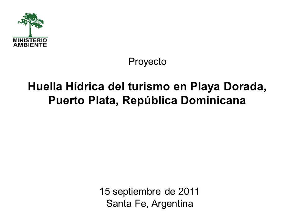 15 septiembre de 2011 Santa Fe, Argentina Proyecto Huella Hídrica del turismo en Playa Dorada, Puerto Plata, República Dominicana