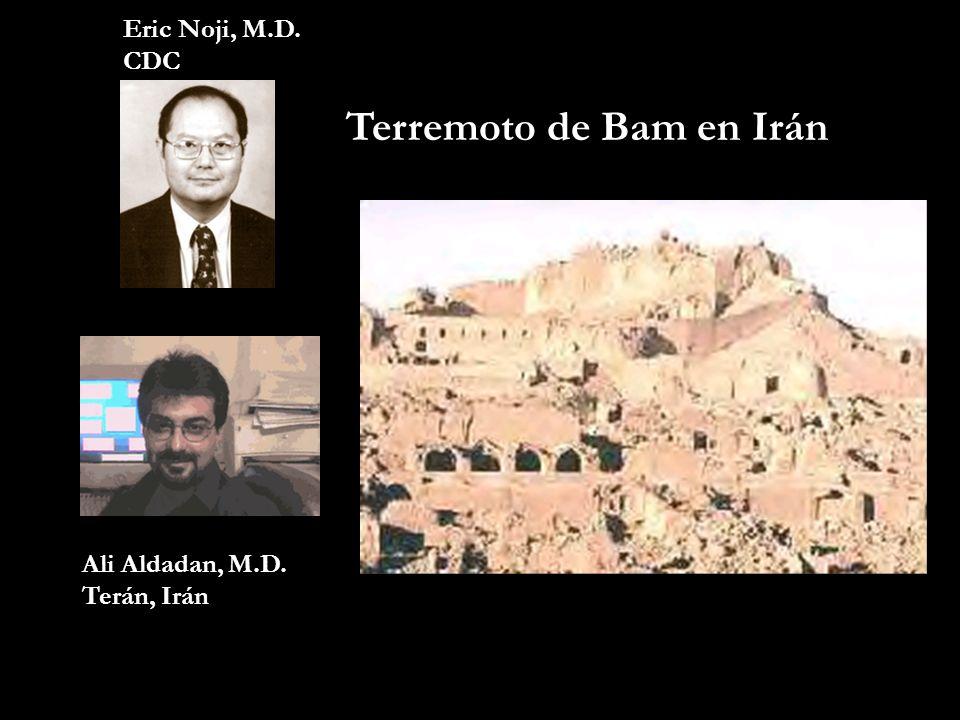 Eric Noji, M.D. CDC Terremoto de Bam en Irán Ali Aldadan, M.D. Terán, Irán
