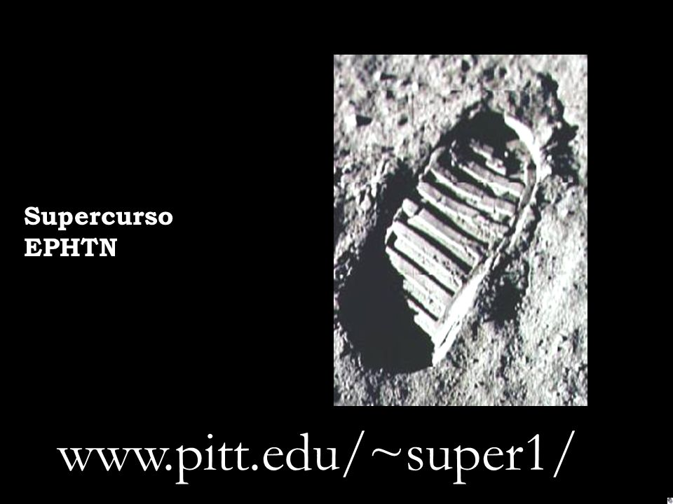Supercurso EPHTN www.pitt.edu/~super1/