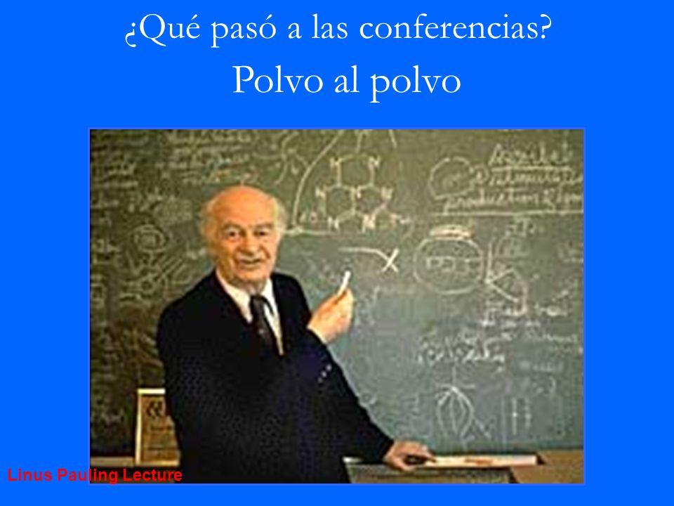 ¿Qué pasó a las conferencias? Polvo al polvo Linus Pauling Lecture