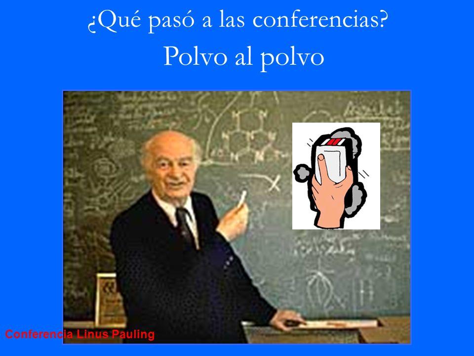 ¿Qué pasó a las conferencias? Polvo al polvo Conferencia Linus Pauling