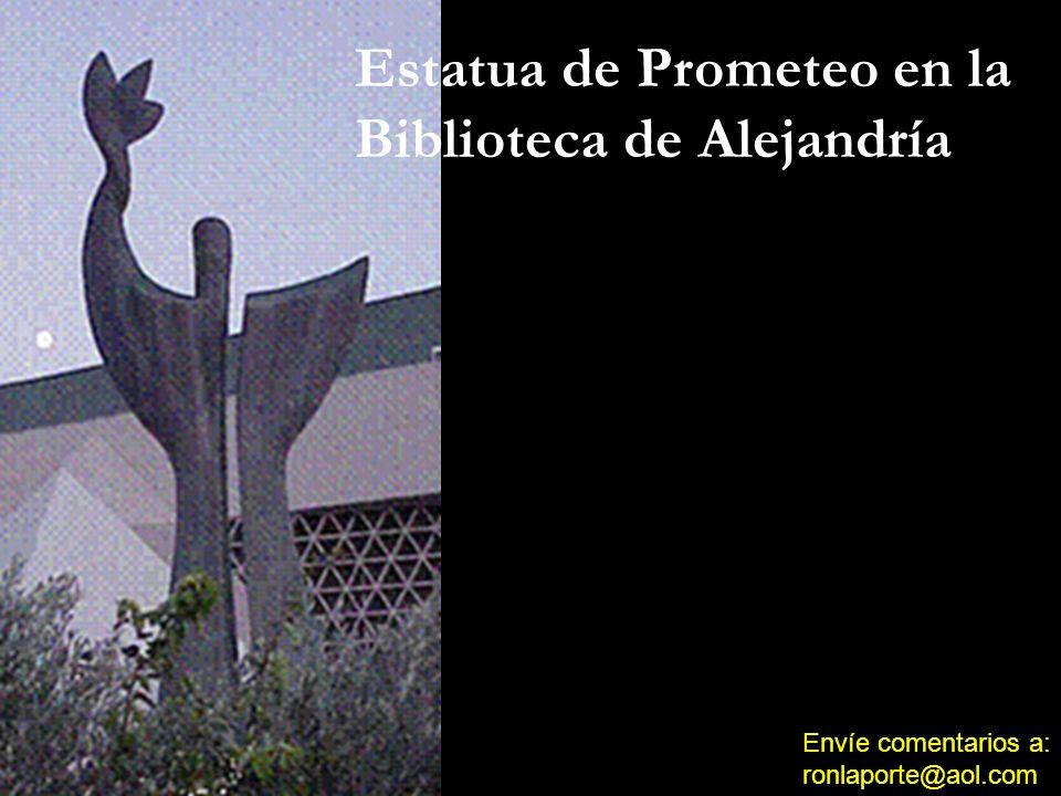 Estatua de Prometeo en la Biblioteca de Alejandría Envíe comentarios a: ronlaporte@aol.com