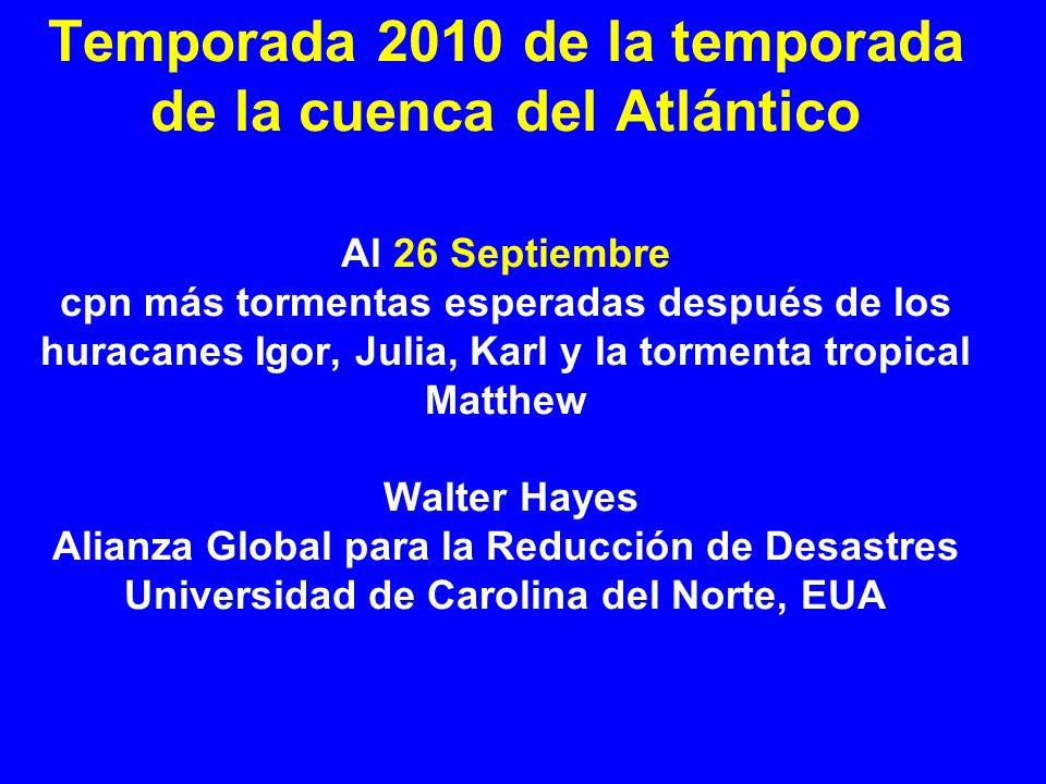 Temporada 2010 de la temporada de la cuenca del Atlántico Al 26 Septiembre cpn más tormentas esperadas después de los huracanes Igor, Julia, Karl y la