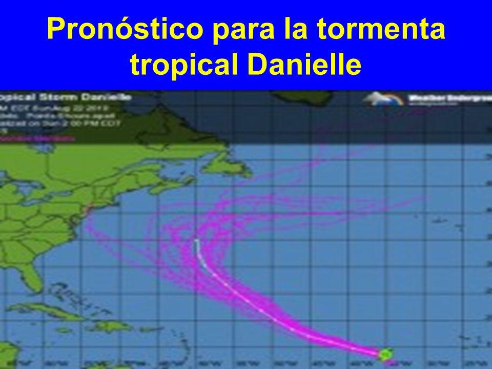 Pronóstico para la tormenta tropical Danielle