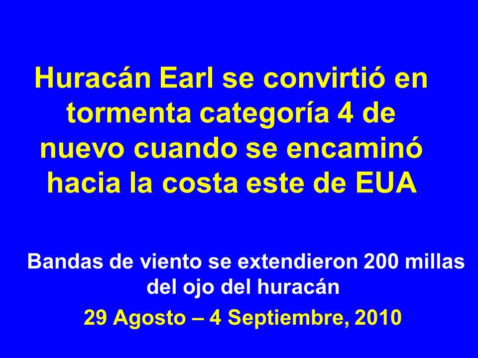 Huracán Earl se convirtió en tormenta categoría 4 de nuevo cuando se encaminó hacia la costa este de EUA Bandas de viento se extendieron 200 millas de
