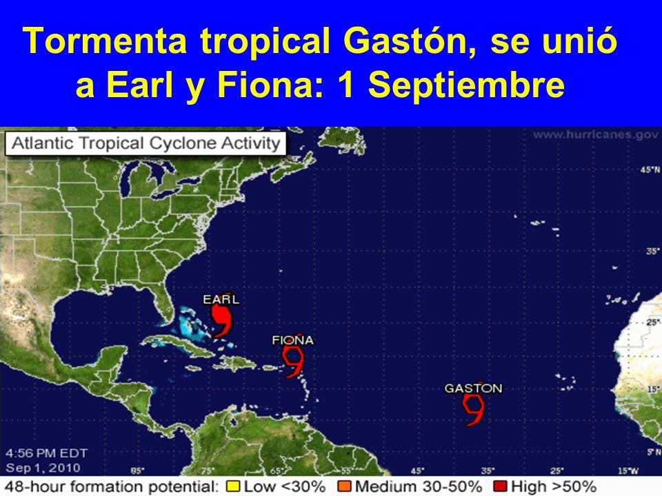 Tormenta tropical Gastón, se unió a Earl y Fiona: 1 Septiembre