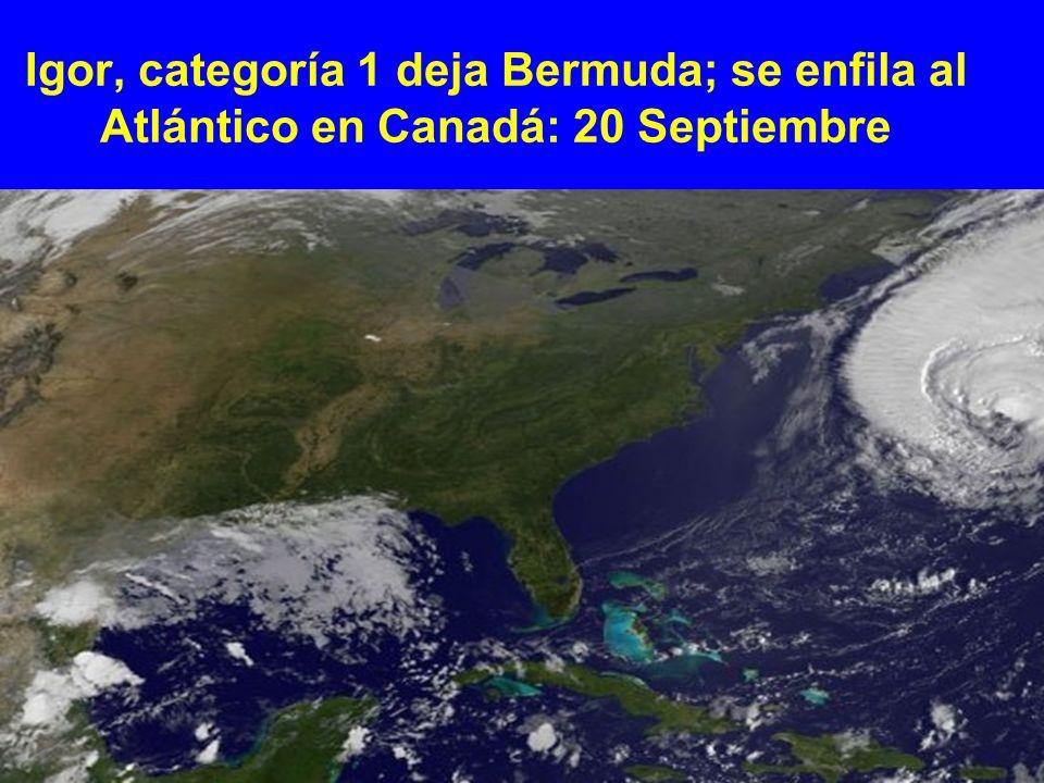 Igor, categoría 1 deja Bermuda; se enfila al Atlántico en Canadá: 20 Septiembre