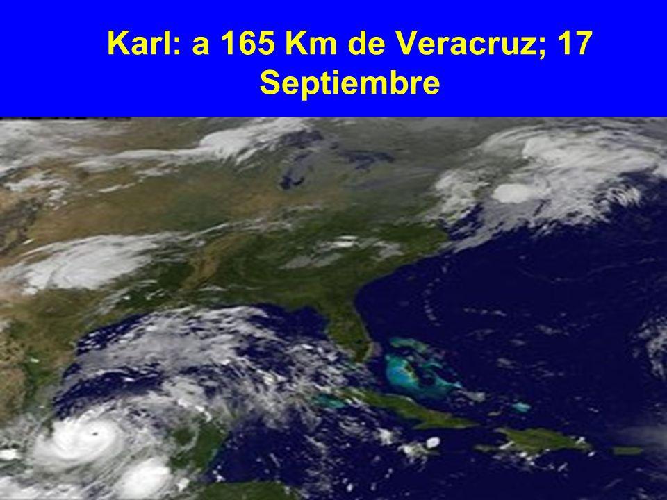 Karl: a 165 Km de Veracruz; 17 Septiembre
