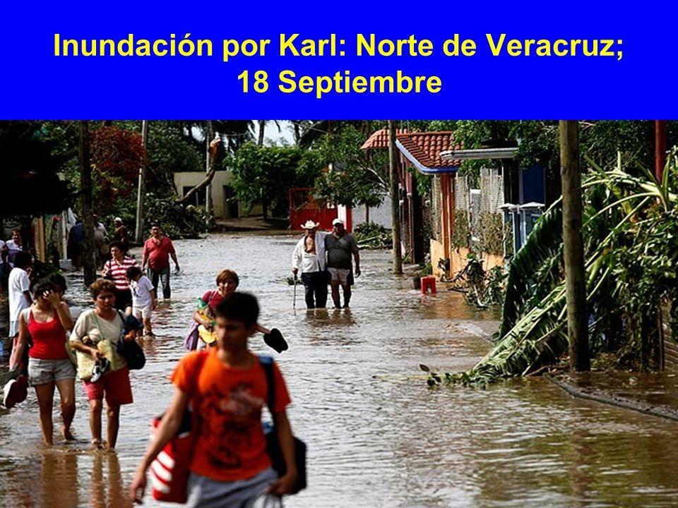 Inundación por Karl: Norte de Veracruz; 18 Septiembre