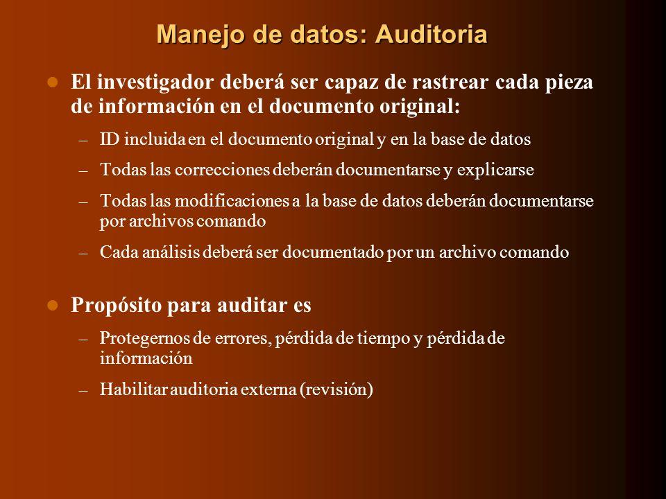 Manejo de datos: Auditoria El investigador deberá ser capaz de rastrear cada pieza de información en el documento original: – ID incluida en el docume