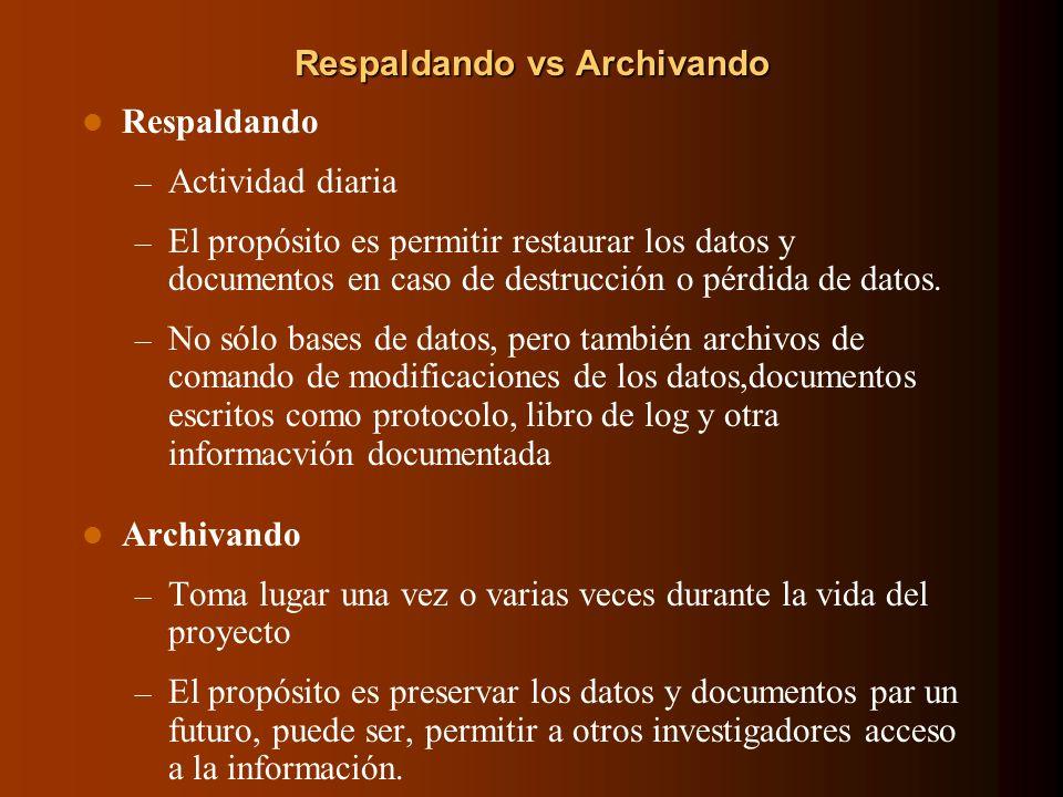 Respaldando vs Archivando Respaldando – Actividad diaria – El propósito es permitir restaurar los datos y documentos en caso de destrucción o pérdida