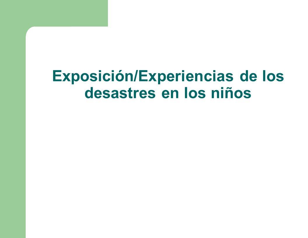 Exposición/Experiencias de los desastres en los niños