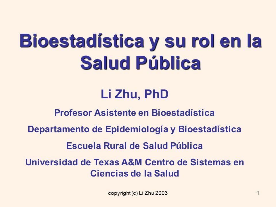 copyright (c) Li Zhu 20032 Temas ¿Qué es bioestadística.