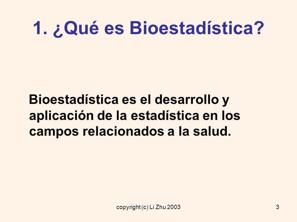 copyright (c) Li Zhu 200314 2.2 ¿Qué es estadística.