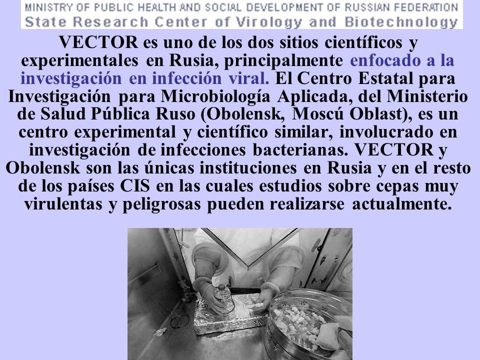 VECTOR es uno de los dos sitios científicos y experimentales en Rusia, principalmente enfocado a la investigación en infección viral. El Centro Estata