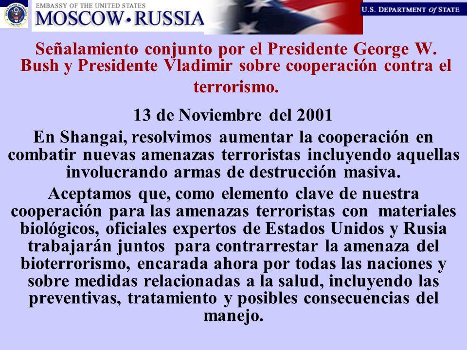 Señalamiento conjunto por el Presidente George W. Bush y Presidente Vladimir sobre cooperación contra el terrorismo. 13 de Noviembre del 2001 En Shang