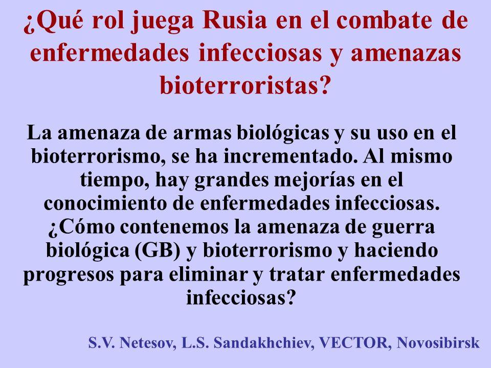 VECTOR La posible investigación en el Centro Internacional propuesto, podría enfocarse en arbobirus, incluyendo el virus de la encefalitis de las garrapatas, endémica en Rusia; virus HFRS, virus de la fiebre hemorrágica Omsk – ambos endémicos en Siberia- filovirus: Marburg y Ebola; ortopoxivirus: virus de la varicela, de la viruela del simio y de cowpox viruses; virus causantes de hepatitis A, B, C; paramixovirus, rabdovirus, virus influenza, etc.