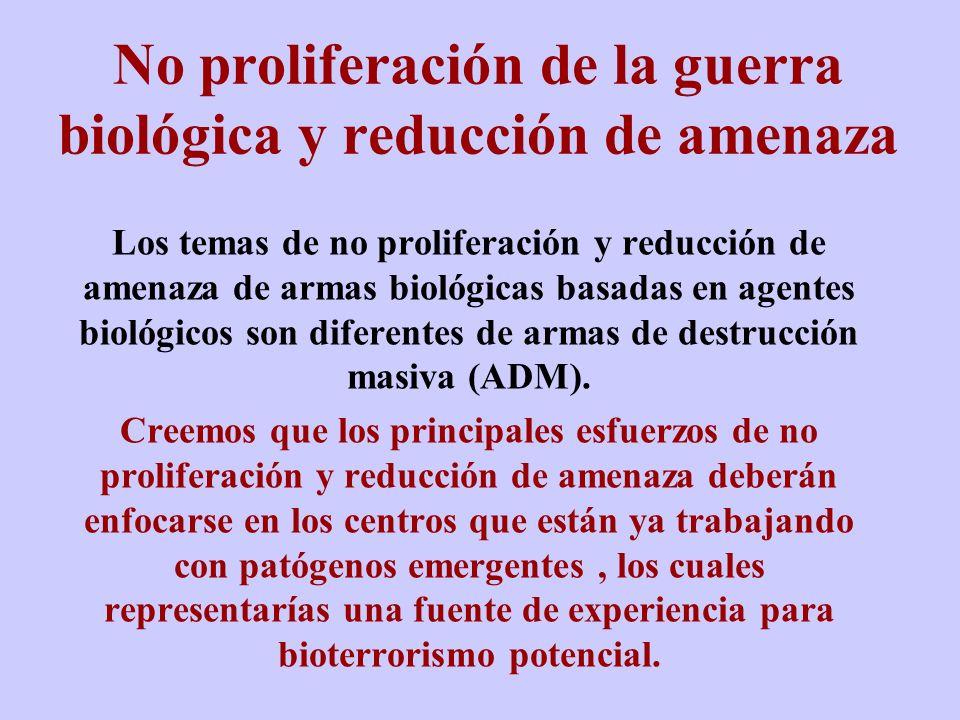 No proliferación de la guerra biológica y reducción de amenaza Los temas de no proliferación y reducción de amenaza de armas biológicas basadas en age
