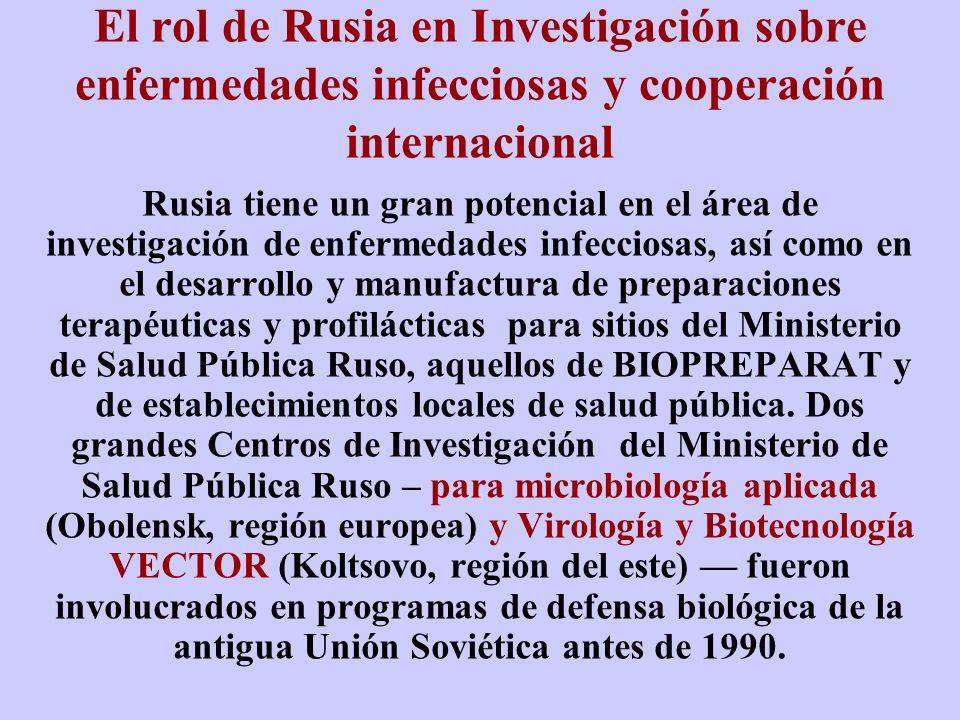 El rol de Rusia en Investigación sobre enfermedades infecciosas y cooperación internacional Rusia tiene un gran potencial en el área de investigación