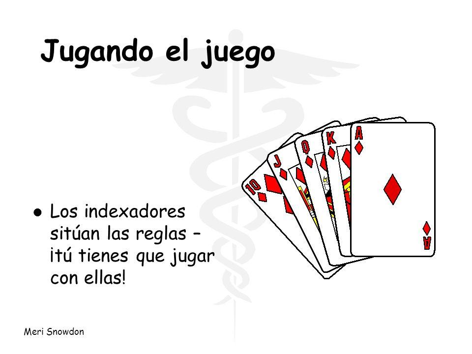 Meri Snowdon Jugando el juego l Los indexadores sitúan las reglas – ¡tú tienes que jugar con ellas!