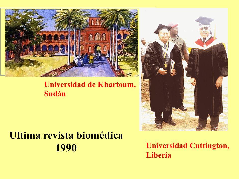 Universidad de Khartoum, Sudán Universidad Cuttington, Liberia Ultima revista biomédica 1990