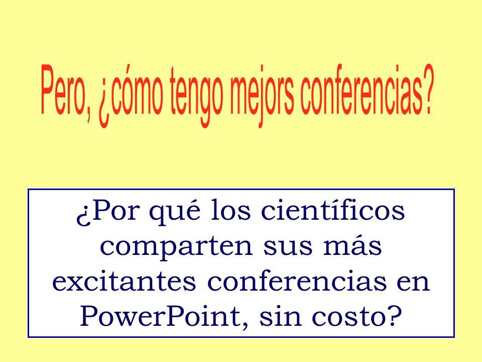 ¿Por qué los científicos comparten sus más excitantes conferencias en PowerPoint, sin costo