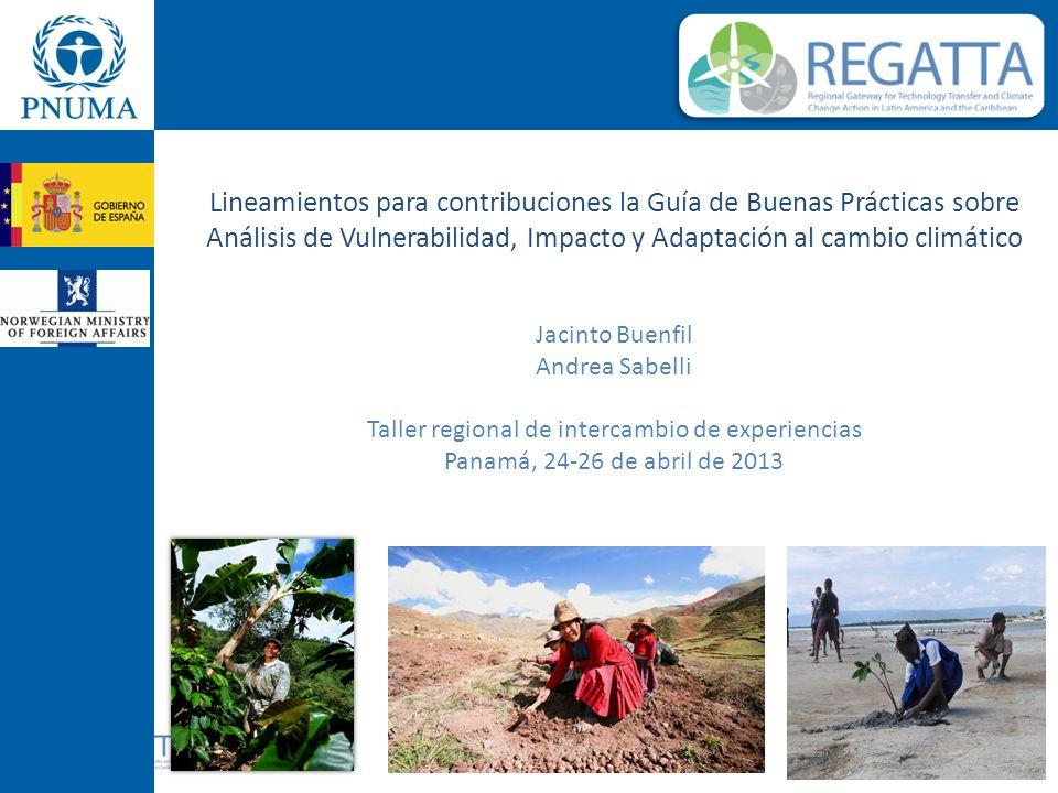 Lineamientos para contribuciones la Guía de Buenas Prácticas sobre Análisis de Vulnerabilidad, Impacto y Adaptación al cambio climático Jacinto Buenfi