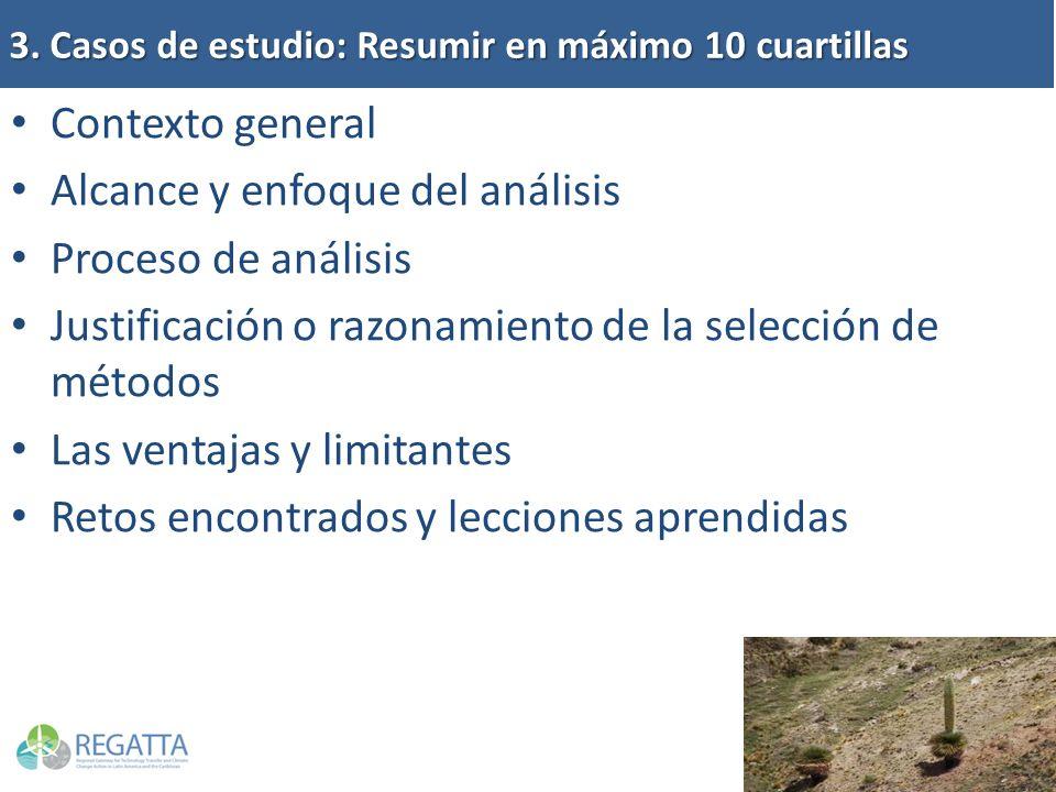 3. Casos de estudio: Resumir en máximo 10 cuartillas Contexto general Alcance y enfoque del análisis Proceso de análisis Justificación o razonamiento