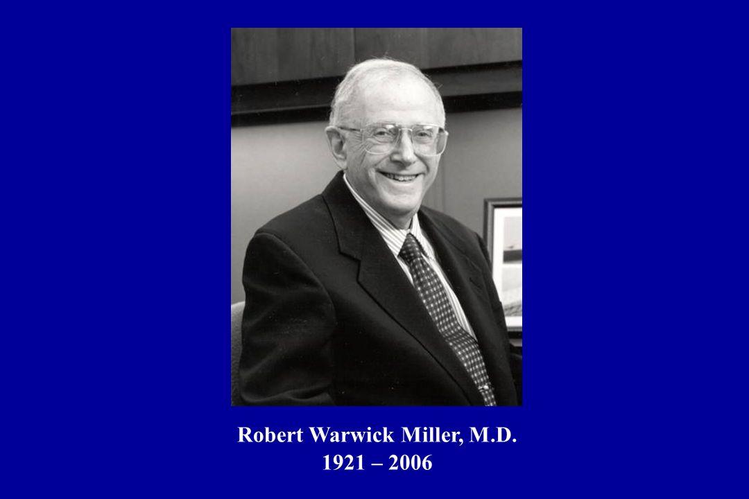 Robert Warwick Miller, M.D. 1921 – 2006