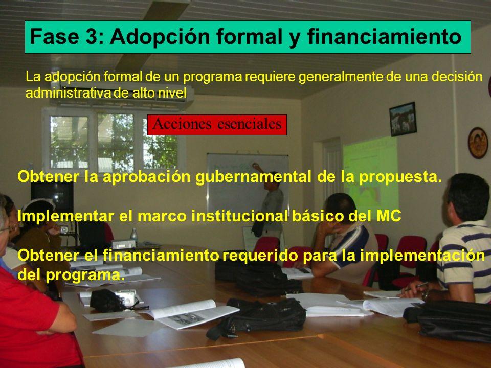 Fase 3: Adopción formal y financiamiento La adopción formal de un programa requiere generalmente de una decisión administrativa de alto nivel Obtener