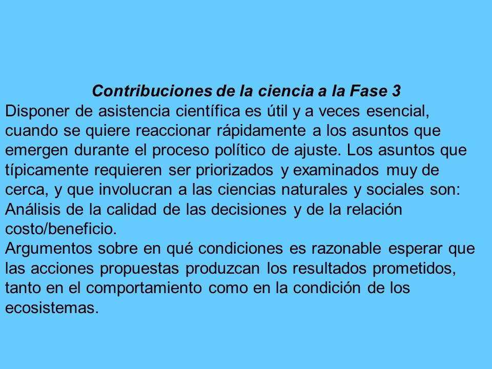 Contribuciones de la ciencia a la Fase 3 Disponer de asistencia científica es útil y a veces esencial, cuando se quiere reaccionar rápidamente a los a