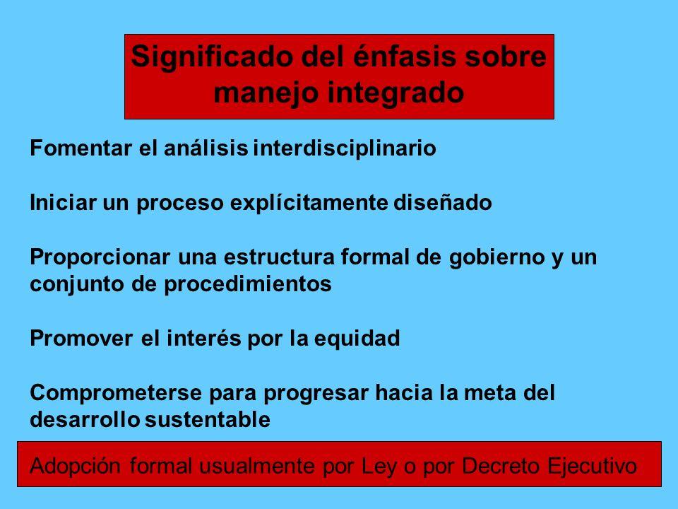 Fomentar el análisis interdisciplinario Iniciar un proceso explícitamente diseñado Proporcionar una estructura formal de gobierno y un conjunto de pro